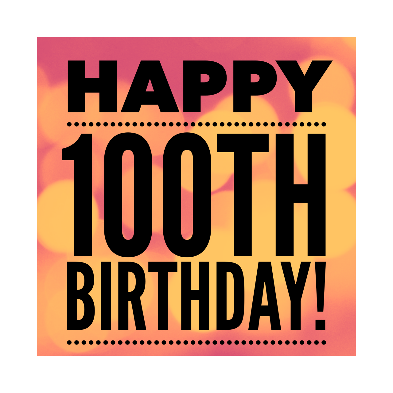Happy 100th Birthday text